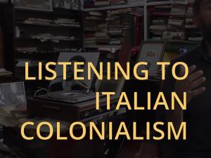 Listening to Italian Colonialism